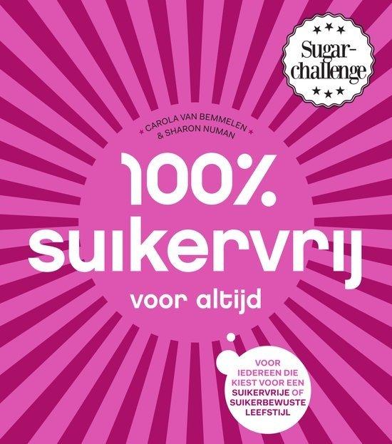 Boek review 100% Suikervrij voor altijd Carola van Bemmelen foodblog Foodinista