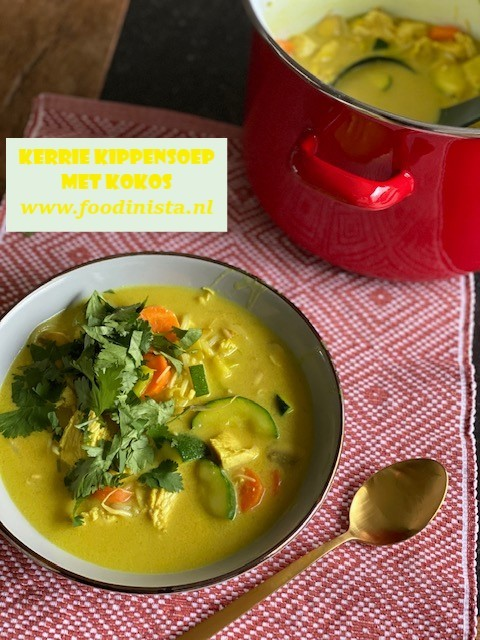 Kerrie kippensoep met kokos recept van Foodblog Foodinista
