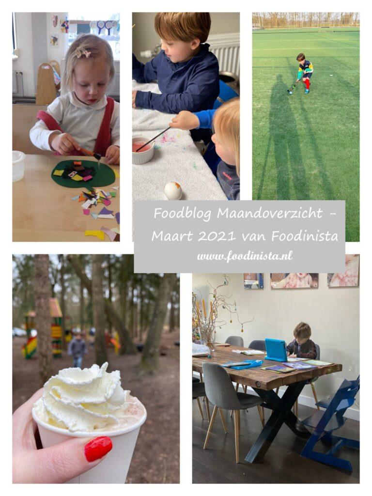 Nieuws, wat hebben we gedaan, kijk je mee? – Foodblog Maandoverzicht – Maart 2021 van Foodinista