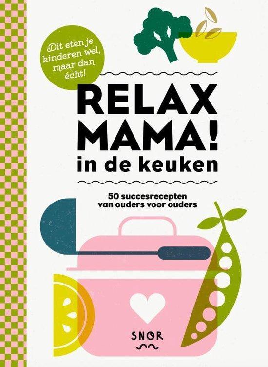 Kookboeken tips voor moeders - Relax mama! In de keuken - Leuke recepten voor gezinnen - Foodblog Foodinista